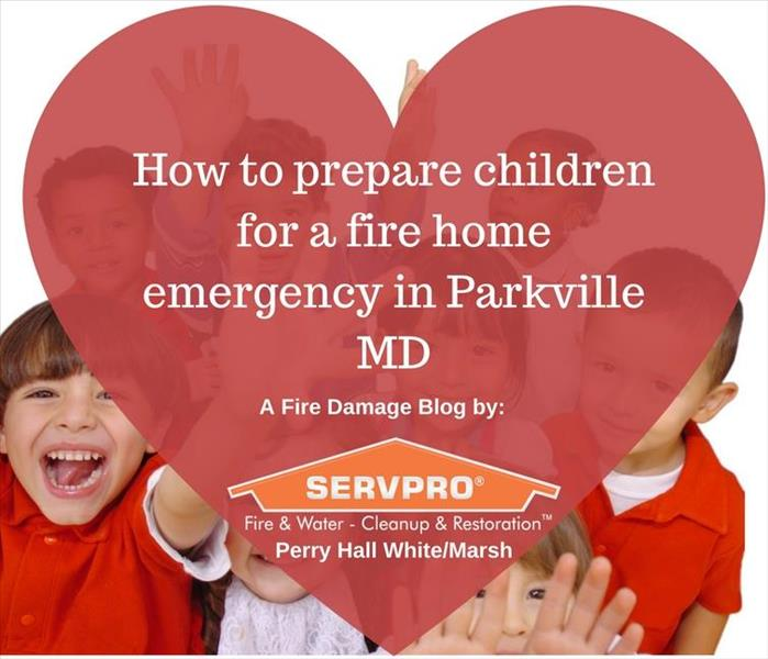 Fire Damage How to prepare children for a fire home emergency in Parkville MD